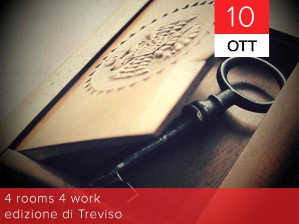 10 Ottobre – 4 rooms 4 work | Edizione di Treviso