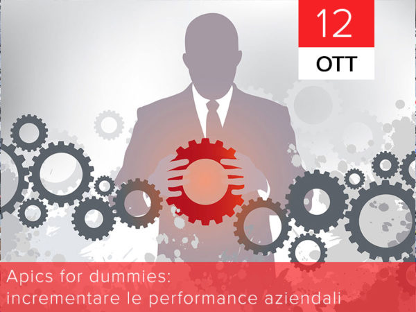 12 ottobre – APICS for dummies: incrementare le performance aziendali