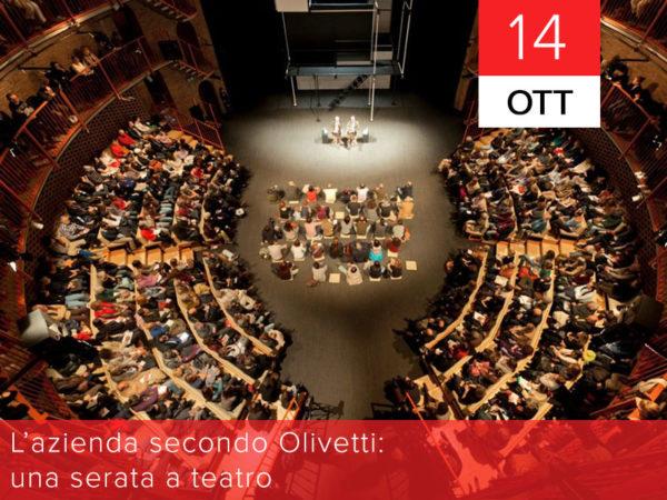 14 ottobre – L'azienda secondo Olivetti: una serata a teatro