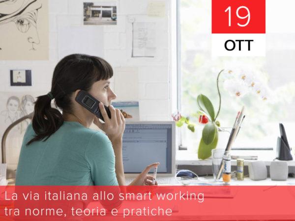 19 ottobre – La via italiana allo smart working tra norme, teoria e pratiche