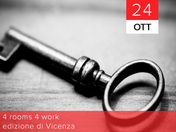 24 ottobre – 4 rooms 4 work | Edizione di Vicenza