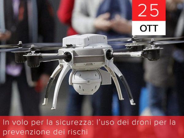 25 ottobre – In volo per la sicurezza: l'uso dei droni per la prevenzione dei rischi