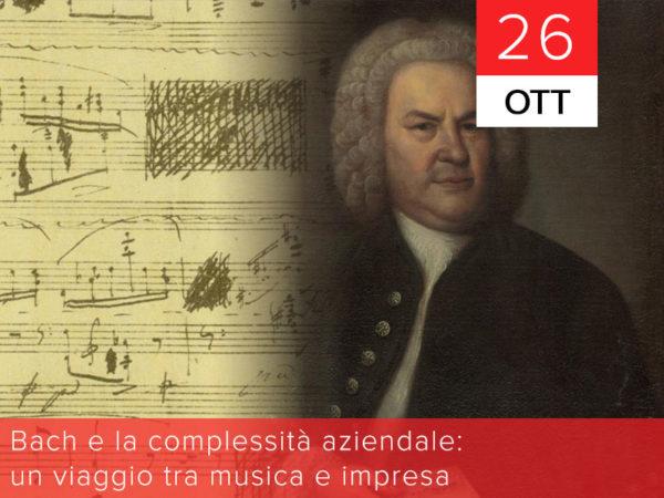 26 ottobre – Bach e la complessità aziendale