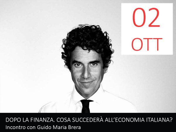2 Ottobre – DOPO LA FINANZA. COSA SUCCEDERÀ ALL'ECONOMIA ITALIANA? Incontro con Guido Maria Brera