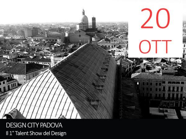 20 Ottobre – DESIGN CITY PADOVA. Il I° Talent Show del Design