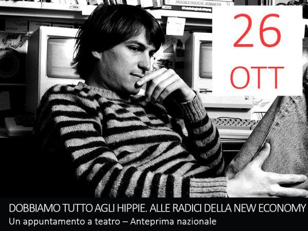 26 Ottobre – DOBBIAMO TUTTO AGLI HIPPIE. ALLE RADICI DELLA NEW ECONOMY